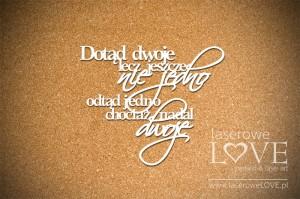 Napis - Dotąd dwoje, lecz jeszcze nie jedno, odtąd jedno, chociaż nadal dwoje