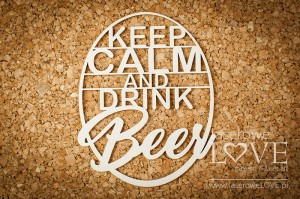 Tekturka - Keep Calm and drink beer - Kitchen Time